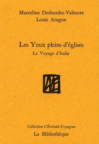 LES YEUX PLEINS D'EGLISES  -  LE VOYAGE EN ITALIE DESBORDES VALMORE MA BIBLIOTHEQUE