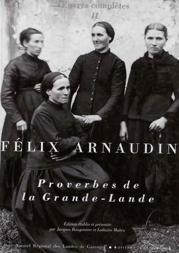 PROVERBES DE LA GRANDE LANDE T.2 ARNAUDIN, FELIX CONFLUENCES