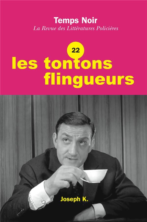TEMPS NOIR N.22  -  LES TONTONS FLINGUEURS
