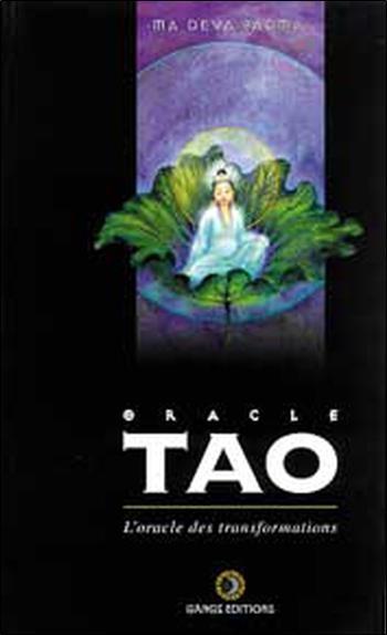 L'ORACLE TAO  -  L'ORACLE DES TRANSFORMATIONS DEVA PADMA DU GANGE