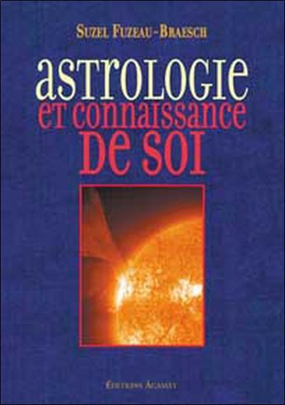 ASTROLOGIE ET CONNAISSANCE DE SOI FUZEAU-BRAESCH S. AGAMAT