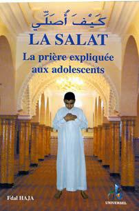 LA SALAT EXPLIQUEE  -  LA PRIERE EXPLIQUEE AUX ADOLESCENTS HAJA, FDAL AL BOURAQ