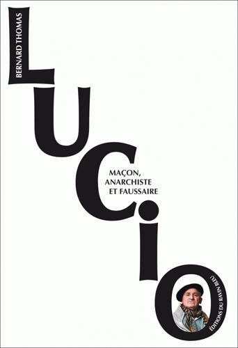 Lucio, maçon, anarchiste et faussaire
