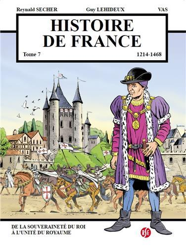 HISTOIRE DE FRANCE T.7  -  DE LA SOUVERAINETE DU ROI A L'UNITE DU ROYAUME