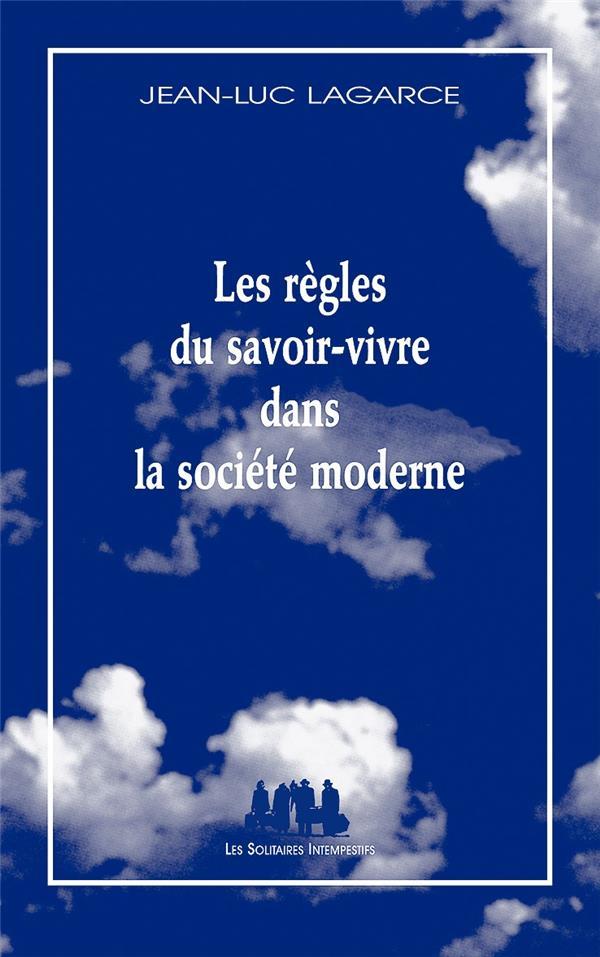 LES REGLES DU SAVOIR-VIVRE DANS LA SOCIETE MODERNE