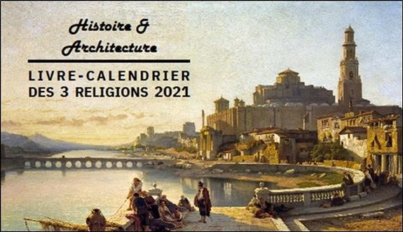 LIVRE-CALENDRIER DES 3 RELIGIONS 2021  -  HISTOIRE ET ARCHITECTURE