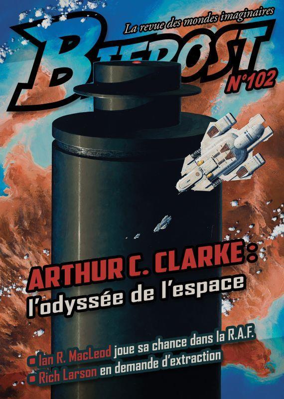 BIFROST N.102  -  ARTHUR C. CLARKE : L'ODYSSEE DE L'ESPACE