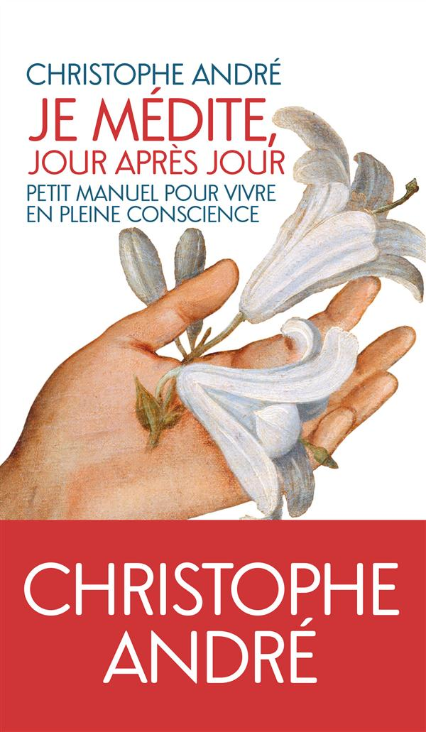 JE MEDITE JOUR APRES JOUR André Christophe l'Iconoclaste