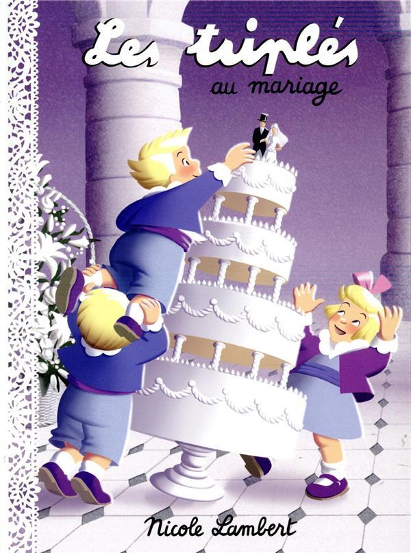 LES TRIPLES AU MARIAGE LAMBERT, NICOLE NICOLE LAMBERT
