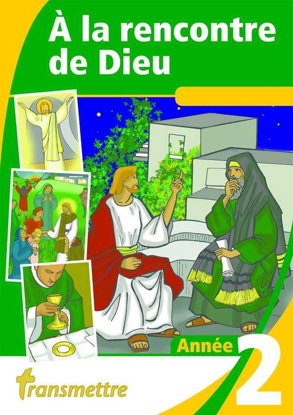 A LA RENCONTRE DE DIEU - ANNEE 2