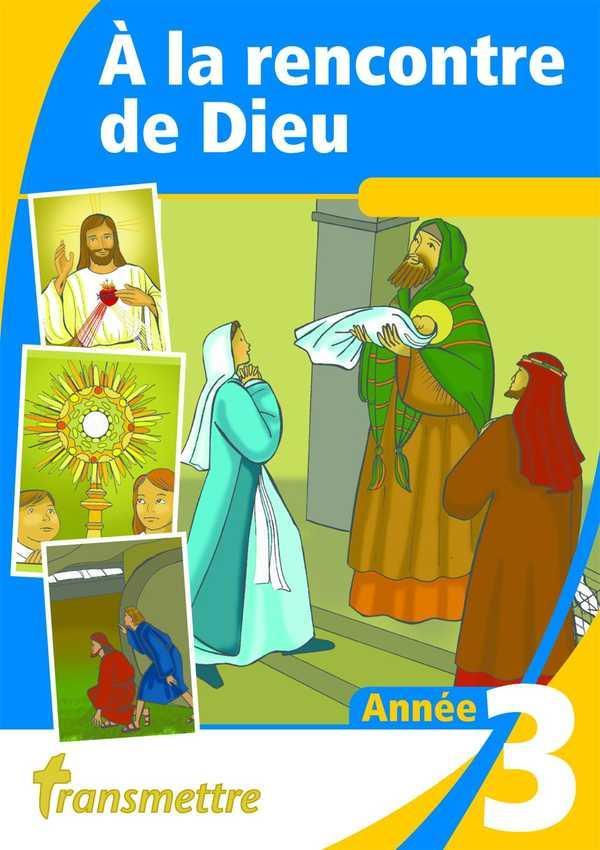 A LA RENCONTRE DE DIEU - ANNEE 3