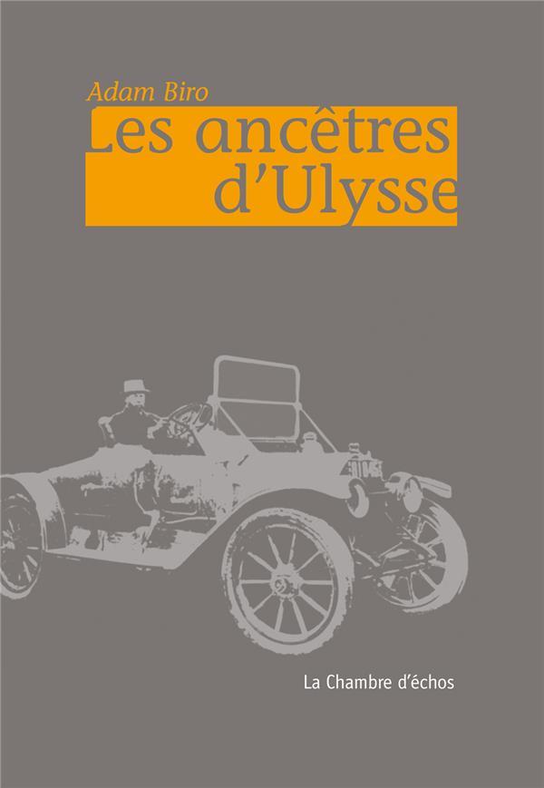 LES ANCETRES D-ULYSSE BIRO ADAM CHAMBRE ECHOS