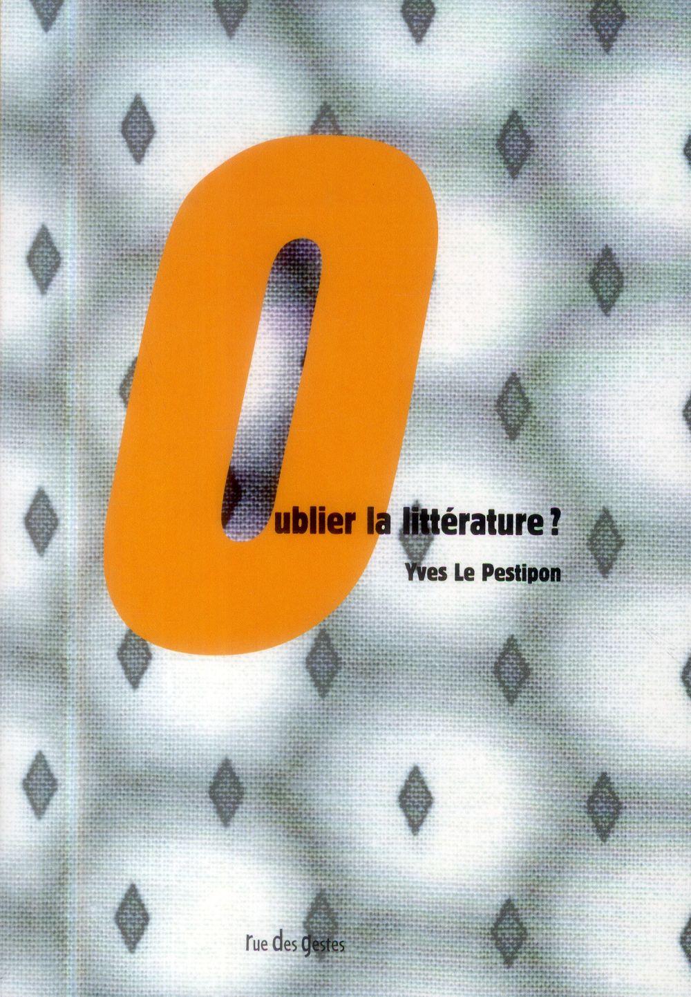OUBLIER LA LITTERATURE
