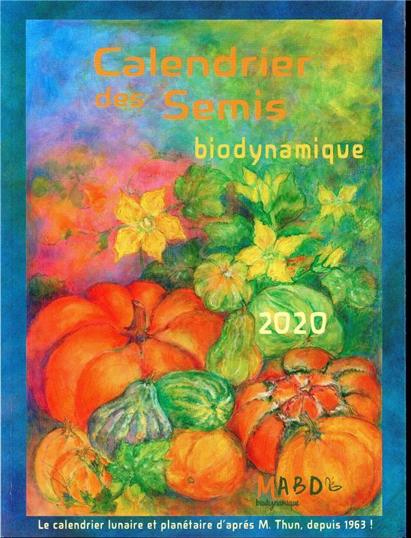 CALENDRIER DES SEMIS 2020 - BIODYNAMIQUE THUN MATTHIAS K. BIO DYNAMIQUE