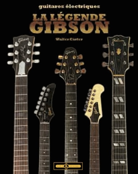 LEGENDE GIBSON NOUVELLE EDITION CARTER WALTER Art et images