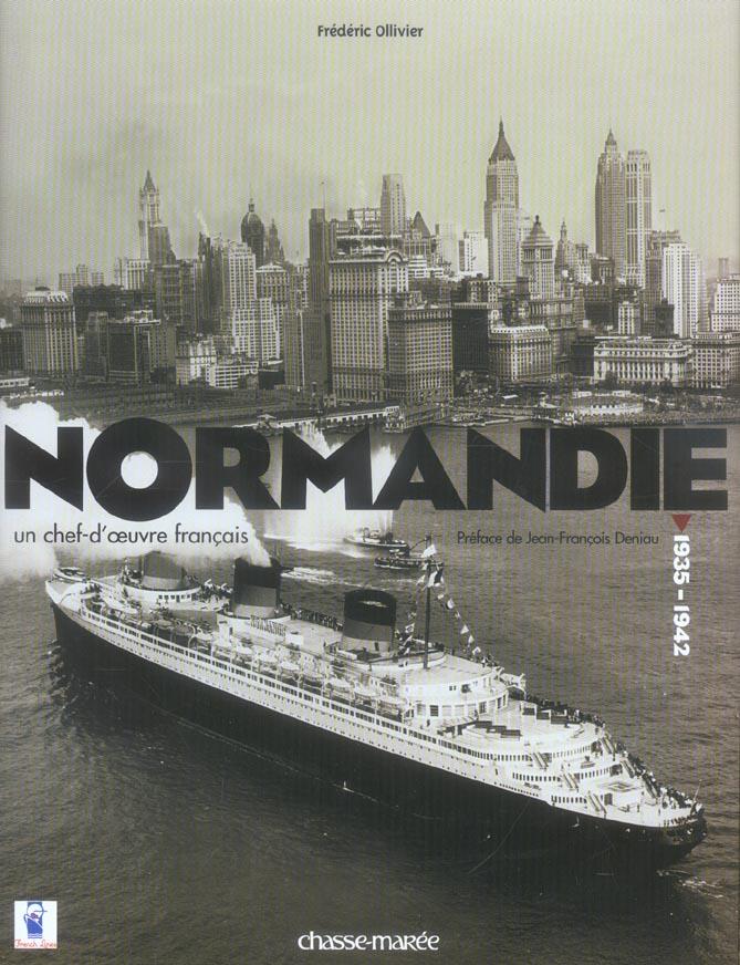 NORMANDIE - UN CHEF-D'OEUVRE FRANCAIS OLLIVIER FREDERIC OUEST FRANCE