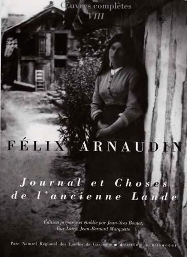JOURNAL ET CHOSES DE L'ANCIENNE LANDE ARNAUDIN, FELIX CONFLUENCES