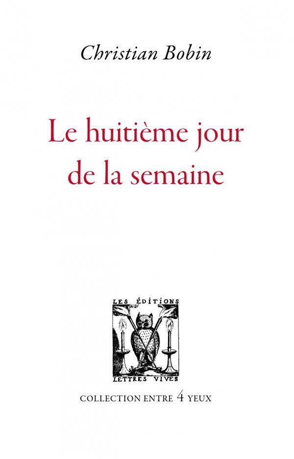 LE HUITIEME JOUR DE LA SEMAINE
