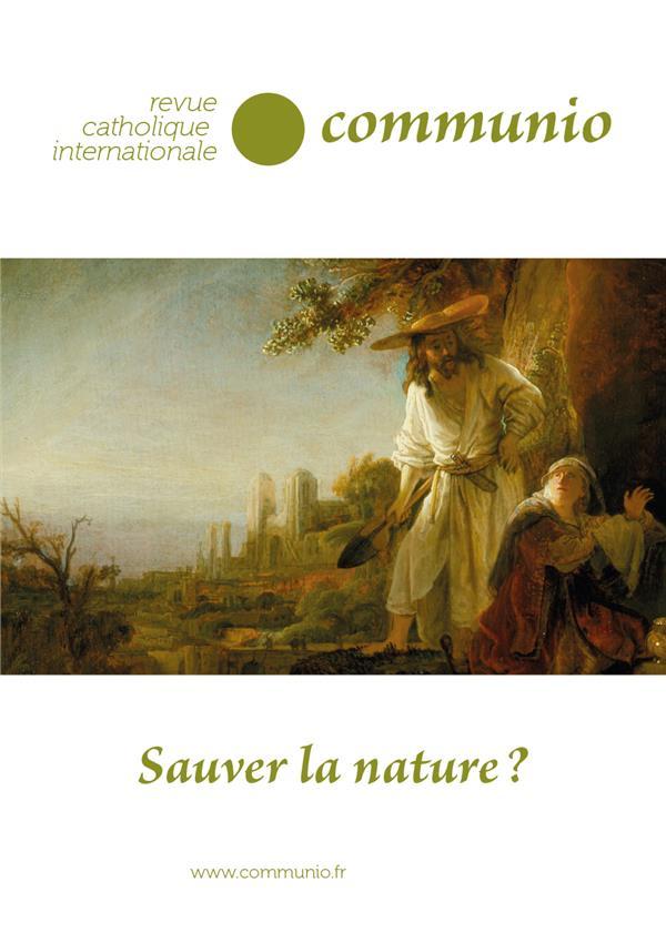 SAUVER LA NATURE? COMMUNIO N 272