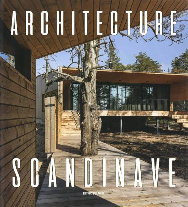 ARCHITECTURE SCANDINAVE COLLECTIF DU LAYEUR EDITI