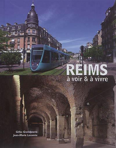 REIMS A VOIR et A VIVRE Lecomte Jean-Marie Editions Noires Terres