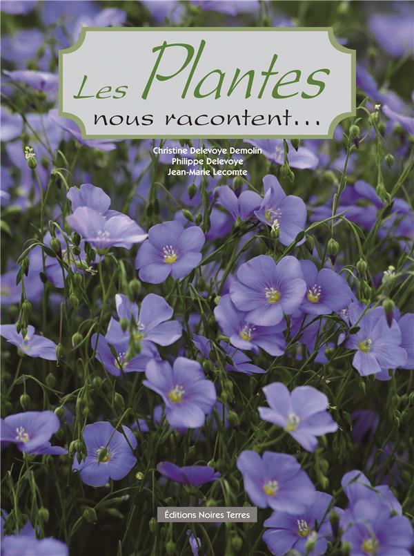 LES PLANTES NOUS RACONTENT TOME 2  NOIRES TERRES