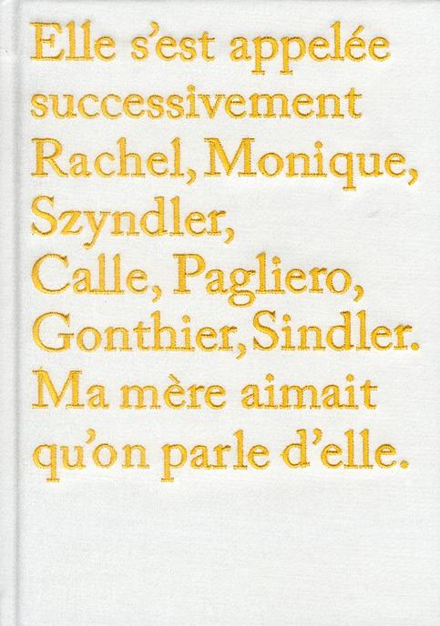ELLE S'EST APPELEE SUCCESSIVEMENT RACHEL, MONIQUE, SZYNDLER,CALLE, PAGLIERO, GONTHI