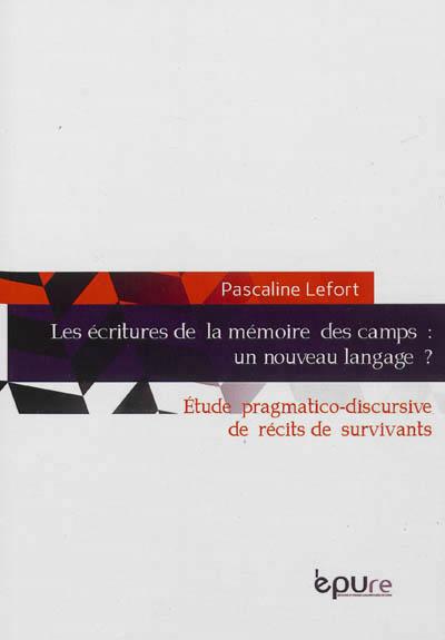 Les écritures de la mémoire des camps Lefort Pascaline EPURE