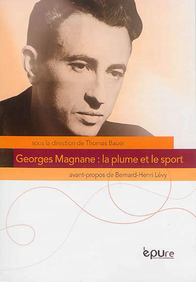 GEORGES MAGNANE : LA PLUME ET LE SPORT  EPURE