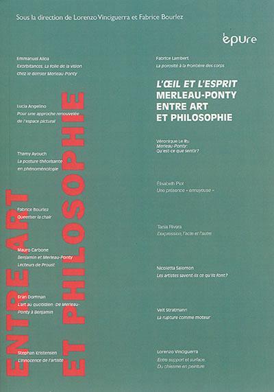 L' IL ET L'ESPRIT: MAURICE MERLEAU-PONTY ENTRE ART ET PHILOSO PHIE  EPURE