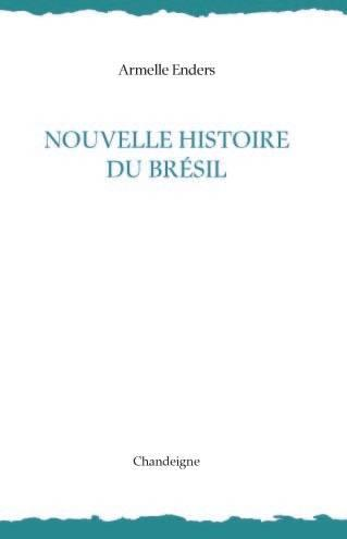 NOUVELLE HISTOIRE DU BRESIL
