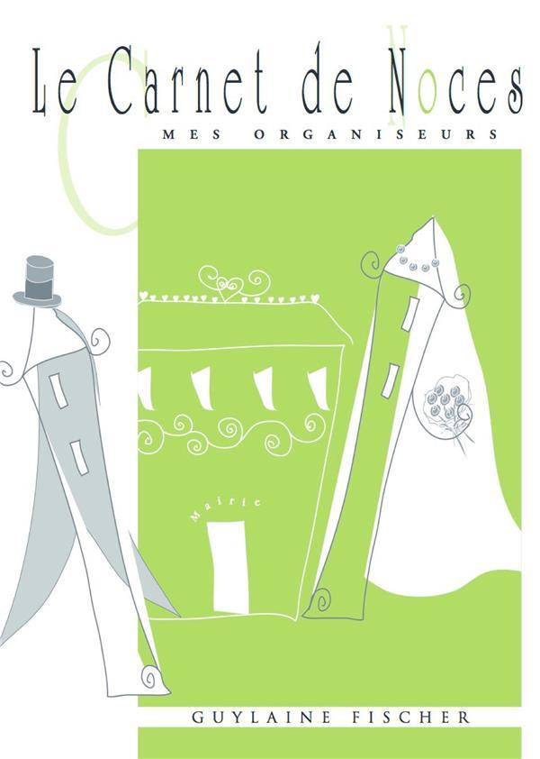 LE CARNET DE NOCES  -  MES ORGANISEURS (7E EDITION)