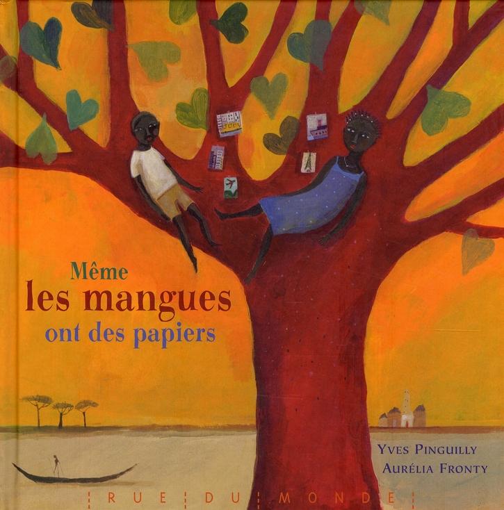 MEME LES MANGUES ONT DES PAPIERS PINGUILLY/FRONTY RUE DU MONDE