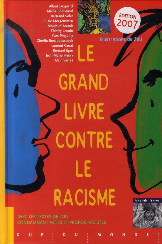 LE GRAND LIVRE CONTRE LE RACISME (EDITION 2007)