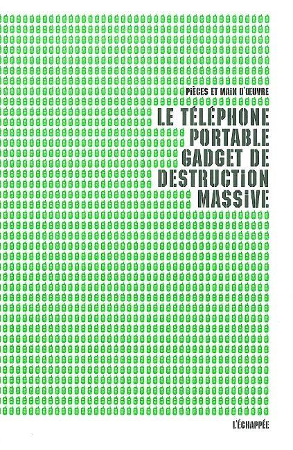 TELEPHONE PORTABLE,GADGET DE DESTRUCTION MASSIVE (LE)