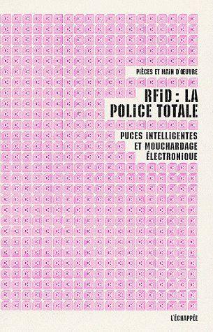 RFID  -  LA POLICE TOTALE  -  PUCES INTELLIGENTES ET MOUCHARDAGE ELECTRONIQUE