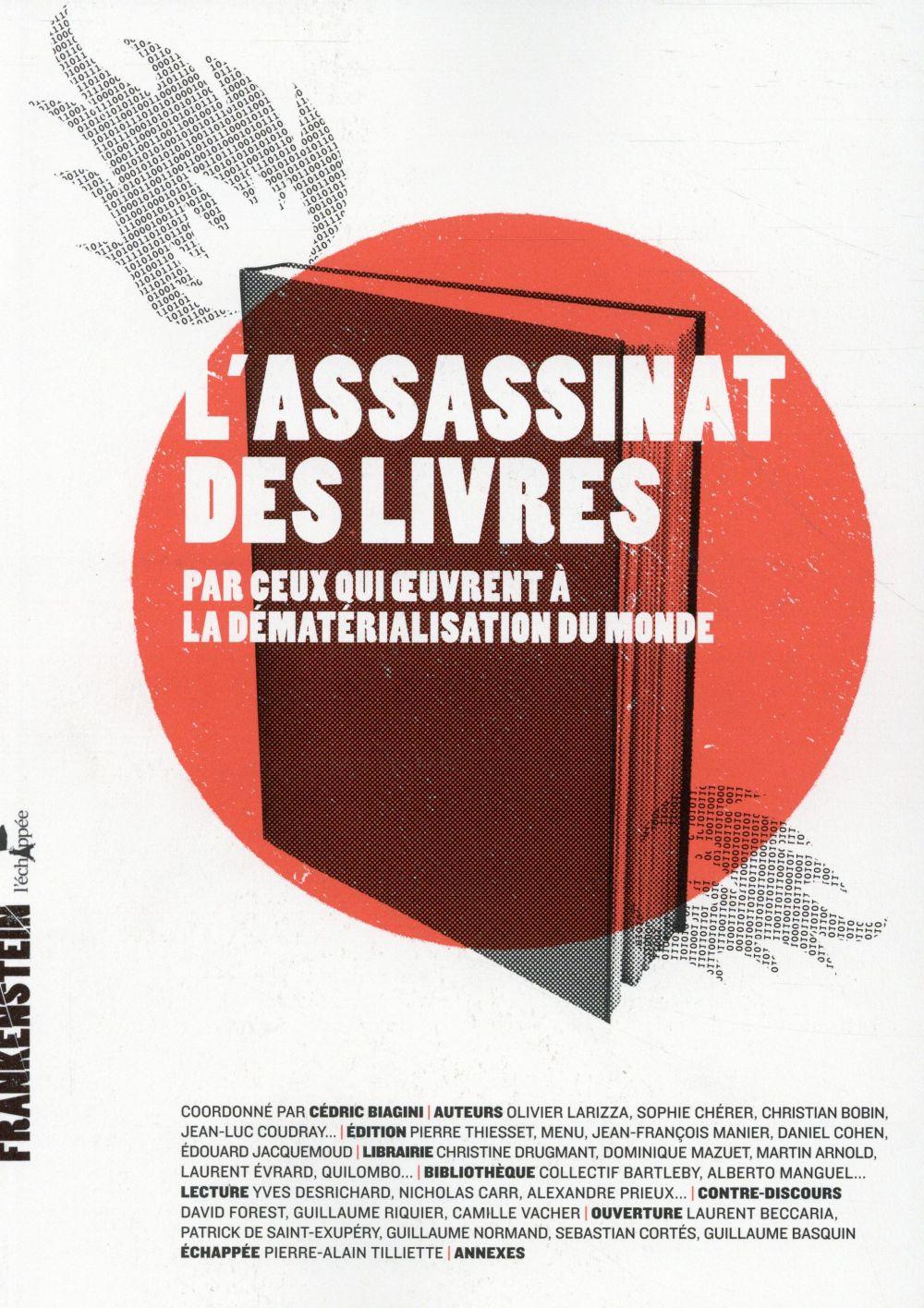 L' ASSASSINAT DES LIVRES - PAR CEUX QUI OEUVRENT A LA DEMATERIALISATION DU MONDE
