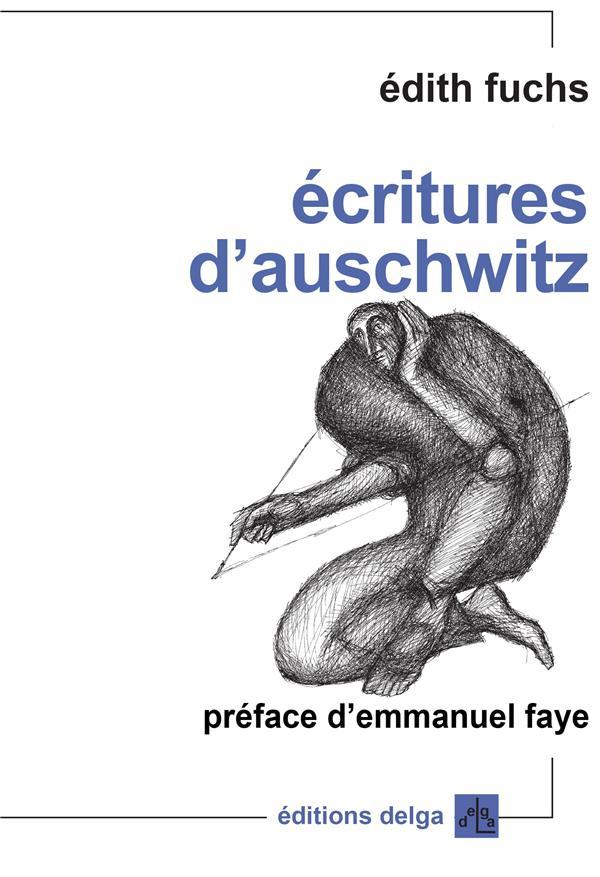 Ecritures d'Auschwitz Fuchs Edith Delga