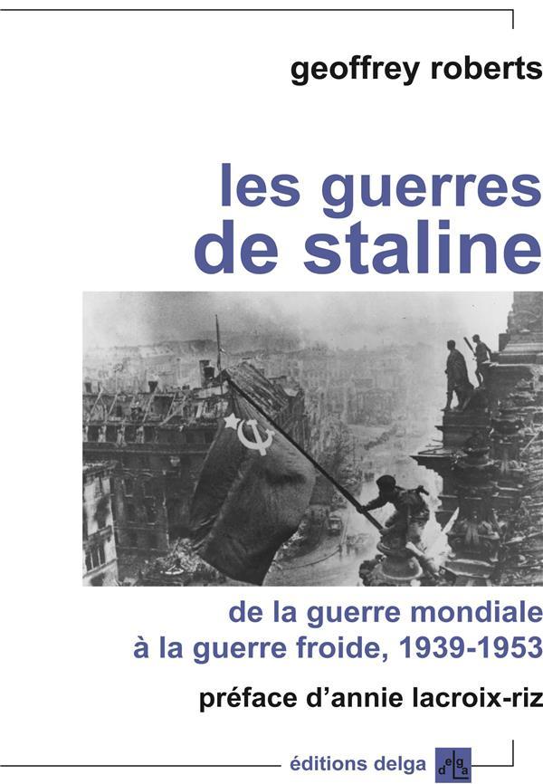 Les guerres de Staline Roberts Geoffrey Delga