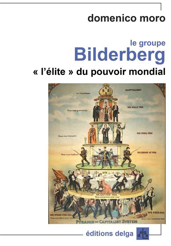 Le groupe Bilderberg Moro Domenico Delga