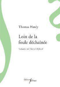 LOIN DE LA FOULE DECHAINEE HARDY, THOMAS SILLAGE