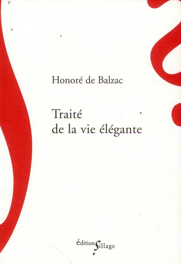 TRAITE DE LA VIE ELEGANTE BALZAC, HONORE DE SILLAGE