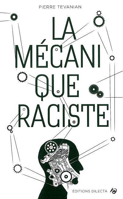 LA MECANIQUE RACISTE