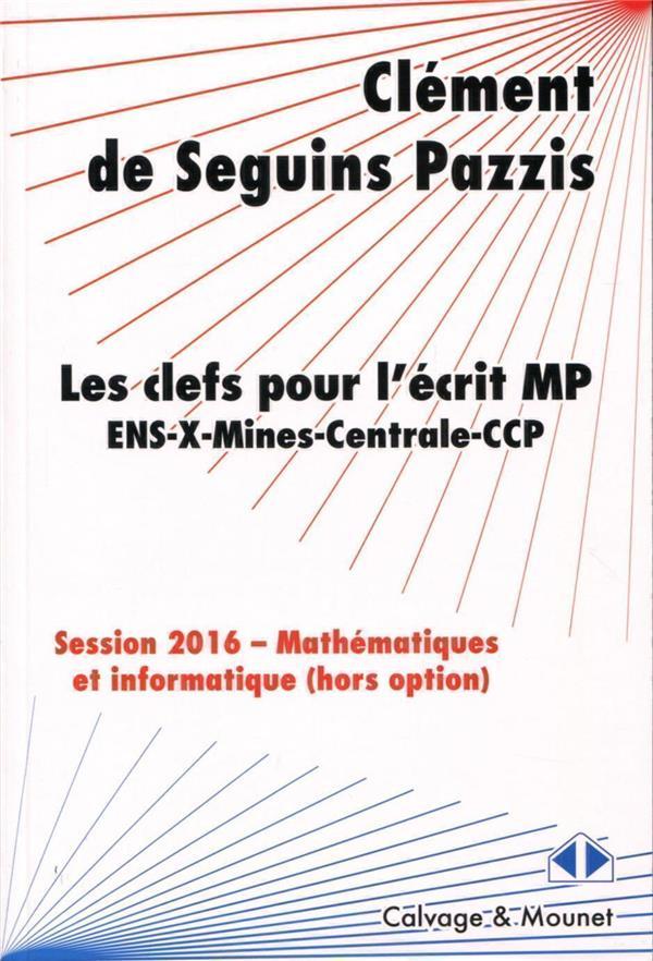 LES CLEFS POUR L ECRIT MP DE MATHEMATIQUES ENS X MINES CENTRALE CCP