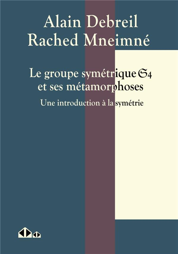 LE GROUPE SYMETRIQUE ET#1004;4 ET SES METAMORPHOSES - UNE INTRODUCTION A LA SYMETRIE
