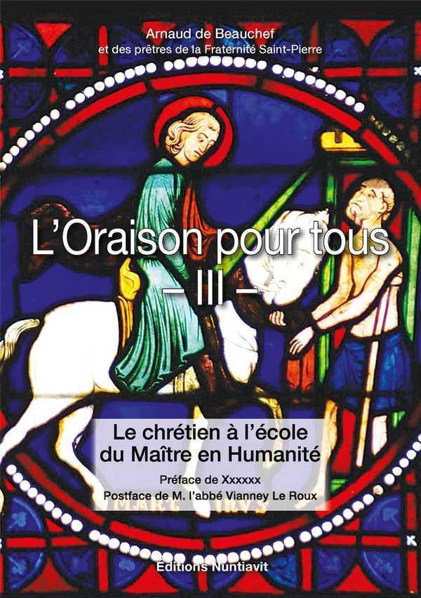 L'ORAISON POUR TOUS T.3  -  LE CHRETIEN A L'ECOLE DU MAITRE EN HUMANITE
