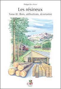 Les Résineux Bois, Utilisations, économie Vol.3 RIOU NIVERT PHILIPPE Institut pour le développement forestier