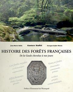 HISTOIRE DES FORETS FRANCAISES  -  DE LA GAULE CHEVELUE A NOS JOURS BALLU, JEAN-MARIE  IDF