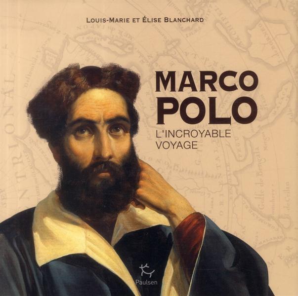 MARCO POLO  -  L'INCROYABLE VOYAGE BLANCHARD Paulsen