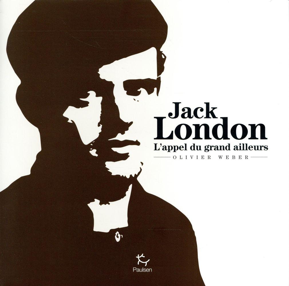 JACK LONDON - L'APPEL DU GRAND AILLEURS